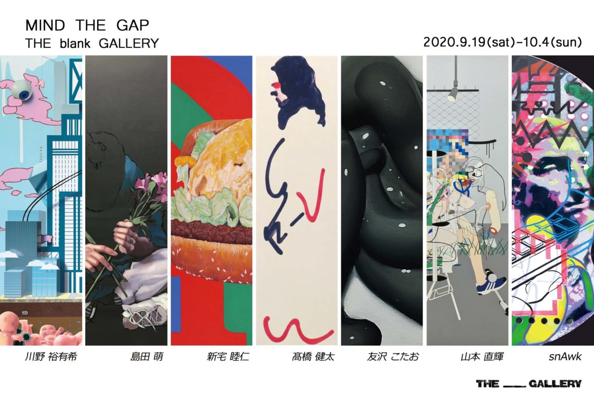 "Group Exhibition ""MIND THE GAP"" THE blank GALLERY(Tokyo) Sept 19-Oct 4, 2020"